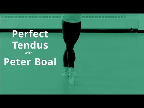 Perfect Tendus with Peter Boal