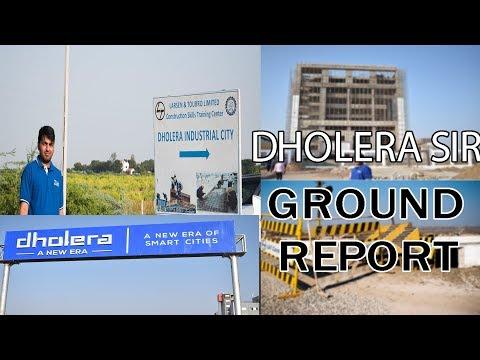 DHOLERA SIR Ground Report Nov 2018 || First Ever Ground report on Dholera