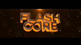 Intro FlashCore [Entry] // By GreeFi