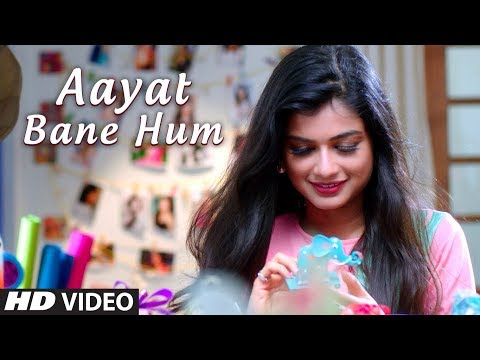 Aayat Bane Hum Latest Full Video Song |...