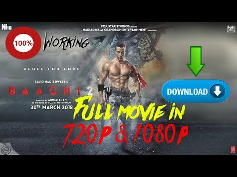 How To Download Baaghi 2 Full Movie In Mobile!!! (720p &1080p)🔥🔥🔥