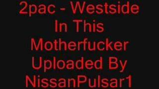 2pac - Westside In This Motherfucker