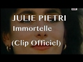 Julie Pietri - Immortelle (Clip officiel)