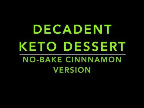 DECANDENT KETO DESSERT: NO BAKE CINNAMON VERSION