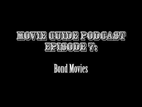 The Movie Guide Podcast #7: Bond Movies