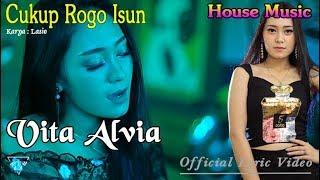 Cukup Rogo Isun (House Music) - Vita Alvia  |  Lyric   #music
