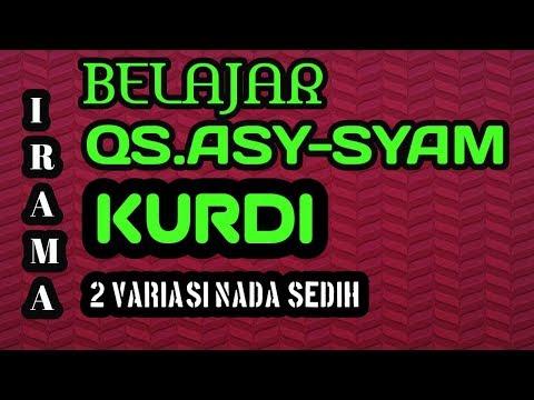 BELAJAR IRAMA KURDI QS ASY SYAM SEPERTI MUZAMMIL HASBALLAH