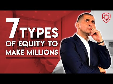 7 Types of Equity to Help You Make Millions