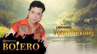 LK Vọng Kim Lang | Huỳnh Nhật Huy