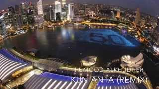 Video Humood AlKhudher - Kun Anta (@ProdBySaif Remix) download MP3, 3GP, MP4, WEBM, AVI, FLV Desember 2017