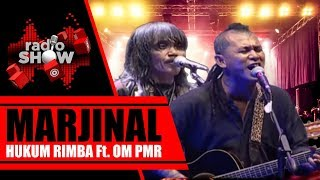 Marjinal - Hukum Rimba (Feat. OM PMR), Live at RadioShow TVONE 29 April 2018