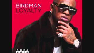 Download Birdman-Loyalty ft. Tyga and Lil Wayne ( clean) MP3 song and Music Video
