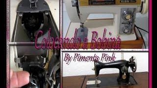 Como Colocar A Bobina Na Maquina De Costura – Pra Iniciantes