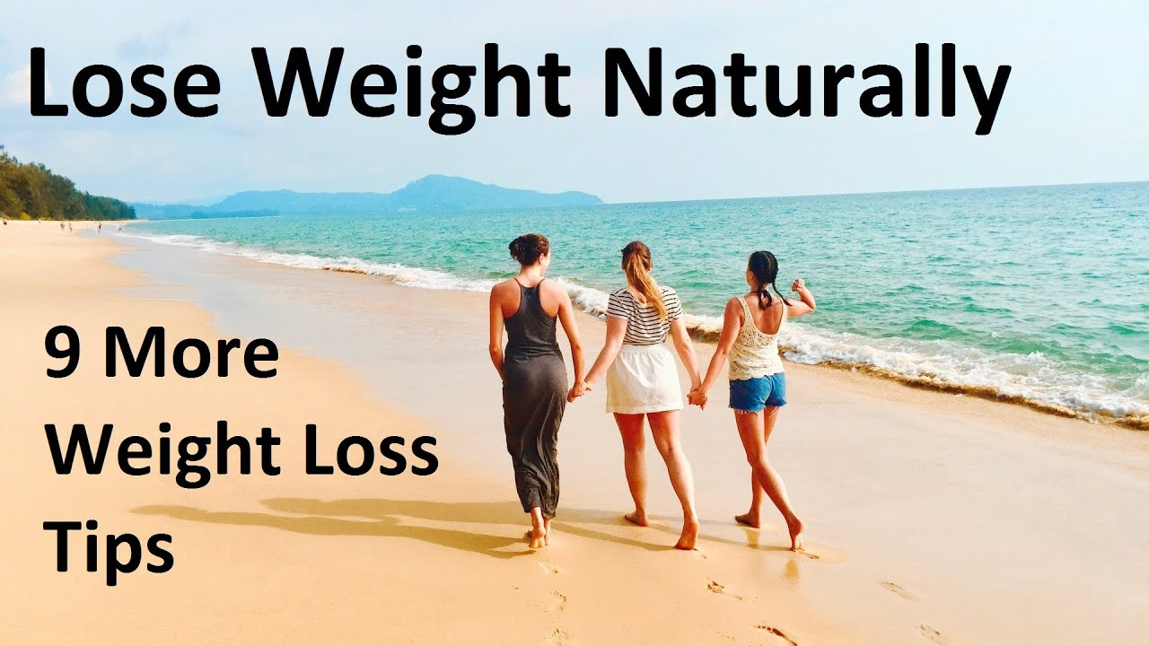 Lose Weight Naturally - 9 More Weight Loss Tips - YouTube