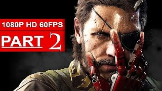 Metal Gear Solid 5 The Phantom Pain Gameplay Walkthrough Part 2 [1080p HD 60FPS] - No Commentary