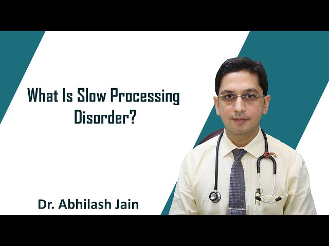 What Is Slow Processing Disorder?