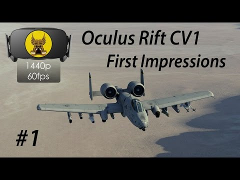 Oculus Rift CV1 First Impressions in DCS: World - A-10C Warthog VR Mission