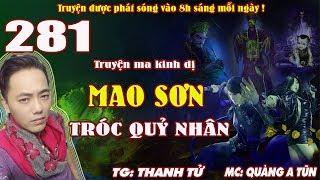 Mao Sơn tróc quỷ nhân [ Tập 281 ] Hành lộ nan - Truyện ma pháp sư diệt quỷ - Quàng A Tũn