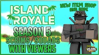 🔴[Live] ROBLOX Island Royale 🌴 Squads and Scrims with Viewers! [Season 5 🏝 ] {New Item Shop!} 🔴