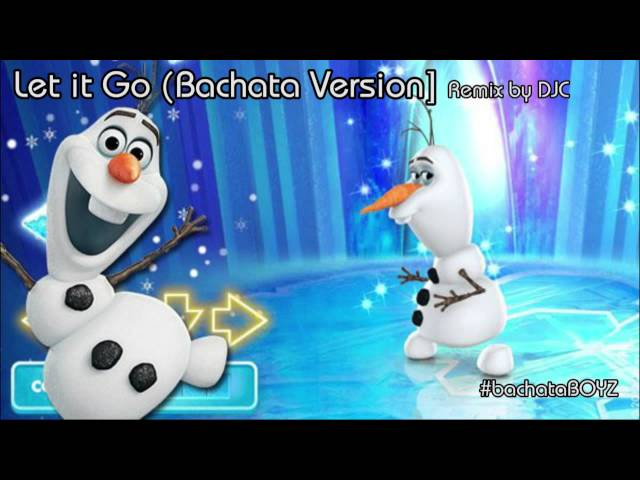 Let It Go (Bachata Version) 2014