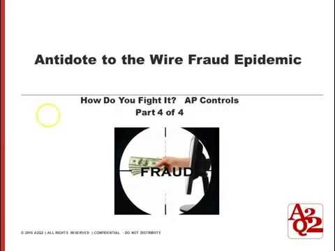 #5 | Part 5 – Antidote to the Wire Fraud Epidemic; How to Prevent Wire Fraud with AP Controls