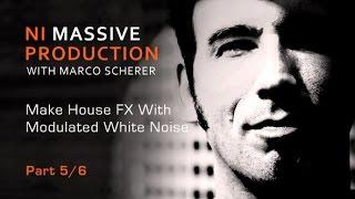 Massive FX Part 5 - White Noise FX With Marco Scherer