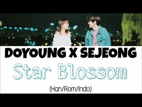DOYOUNG (도영) X SEJEONG (세정) - Star Blossom (별빛이 피면) Lyrics Indo Sub (Han/Rom/Indo)