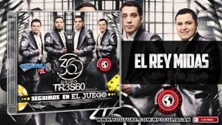 Grupo 360 - El Rey Midas (Estudio 2015)