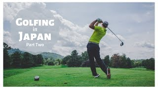 Golfing in Japan with Friends - [ OUTDOORS SPORTS ] - Part Two