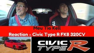 O meu TIO KELL  ficou PASMADO » Reaction - Civic Type R FK8 320CV