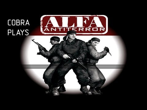 Cobra Plays ALFA Antiterror - part 3
