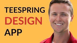 Teespring - Best FREE Teespring Design App