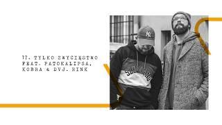 Peja/Slums Attack feat. Patokalipsa, Kobra & DVJ Rink - Tylko zwycięstwo prod. Magiera (White House)