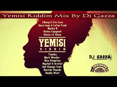Yemisi Riddim - Final Mix - October 2015 - Oneness Records - By Dj Gazza