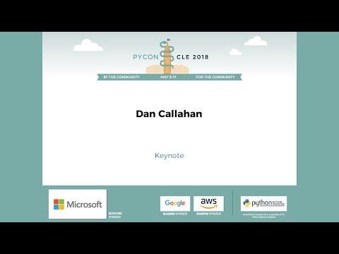 Dan Callahan - Keynote - PyCon 2018