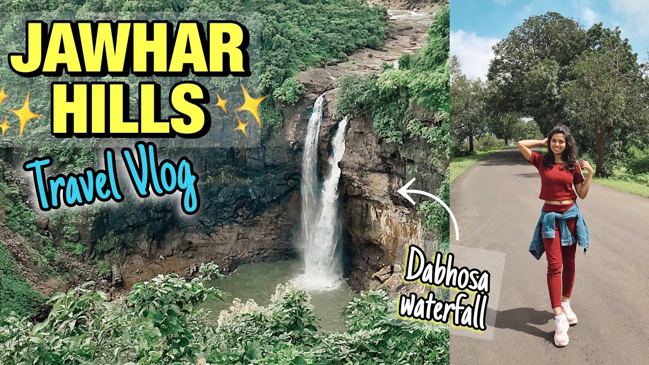 Jawhar Hills Travel Vlog Dabhosa Waterfall Sunset Point And More Grishma Udayawar