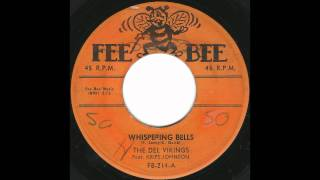Del Vikings - Whispering Bells - Classic Late 50