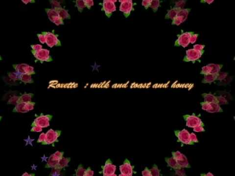 Love Song -Roxette   Milk and Toast and Honey