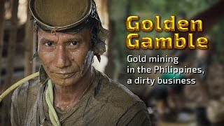 Golden Gamble. Gold mining in the Philippines, a dirty business thumbnail