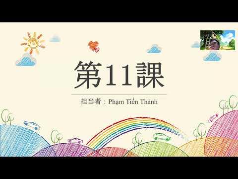 Ngày 8/6/2021 Bài 11 + Ôn tập Kanji Chương III vs IV