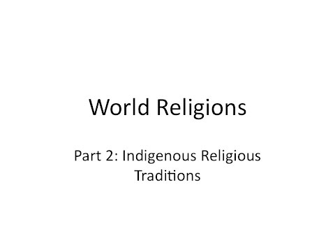 Part 2: Indigenous Religious Traditions