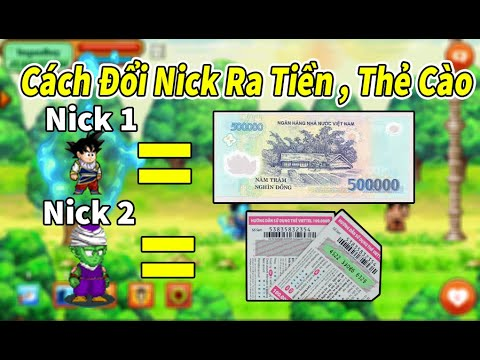 [NRO] Cách Đổi Nick Ngọc Rồng Ra Tiền, Thẻ Cào, Vàng Ngọc Đơn Giản