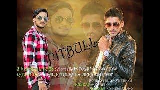 PITBULL - Vishal Jatoliya || Akki || Latest Punjabi Song 2017 || NEW SONG