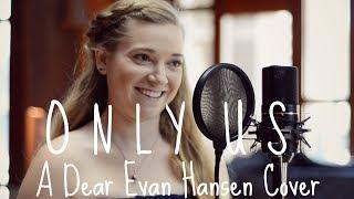 Only Us - Dear Evan Hansen Cover