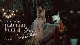 Khổng Tú Quỳnh - Mãi Mãi Là Một Lời Nói Dối ft. RIN9   Piano Version