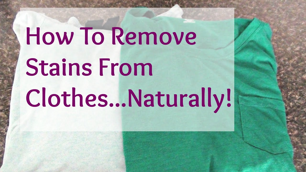 How To Remove Stains From Clothes Naturally Youtube