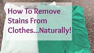 How To Remove Stains From Clothes - Naturally!