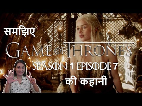 Game Of Thrones Season 1 Episode 7 - Explained - Hindi