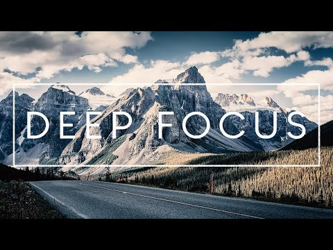 Deep Focus - Music For Reading, Studying, Work And Concentration