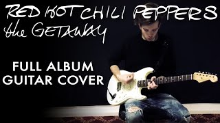 The Getaway (FULL ALBUM) Guitar Cover - Red Hot Chili Peppers HD